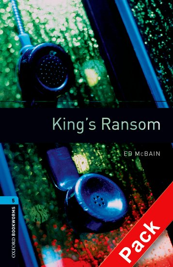 Oxford Bookworms Library Stage 5 King's Ransom Audio CD Pack