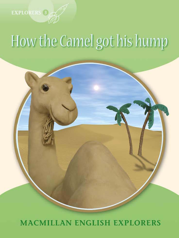 Explorers: 3 How the Camel got his Hump