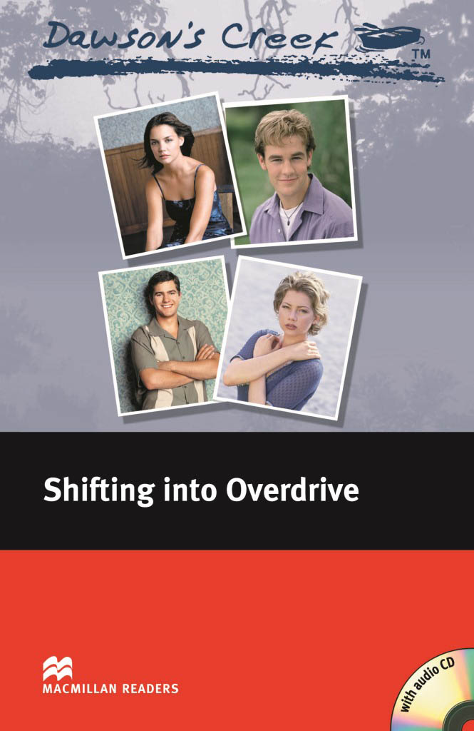Macmillan Readers Dawson's Creek 4 Shifting into Overdrive Elementary Pack