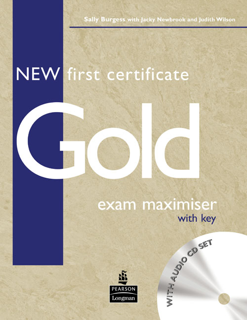 New First Certificate Gold Exam Maximiser with Key and CD Pack