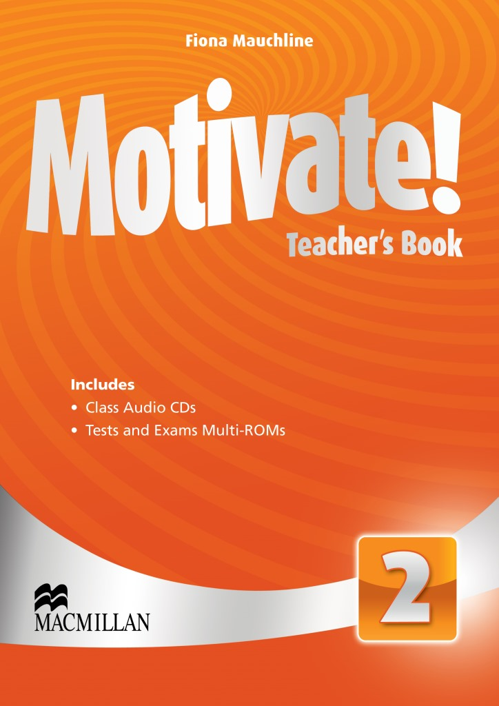 Motivate! 2 Teacher's Book Audio-CDs Tests and Exams Multi-ROMs