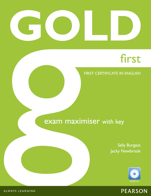 Gold First Exam Maximiser with Key and Audio CD Pack